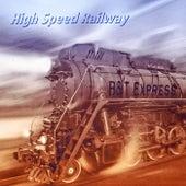 High Speed Railway by B & T Express