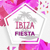 Ibiza Fiesta – Chill Out Music, Sexy Beats, Summer Music, Party Hits, Electronic Vibes, Chillout 4 Ever by Ibiza DJ Rockerz