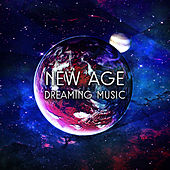 New Age Dreaming Music – Soft Music to Relax, Chilled Music for Night, New Age Resting by Relaxation and Dreams Spa