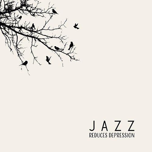 Jazz Reduces Depression – Anti Stress Sounds, Happy Jazz, Relax, Good Mood, Positive Thinking by Piano Love Songs