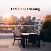 Feel Good Evening – Beach Party Ibiza, Sex Music, Hot Party, Erotic Dance, Deep Vibes by Ibiza DJ Rockerz