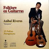 Folklore en guitarras by Anibal Riveros