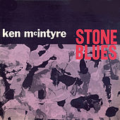 Stone Blues by Ken McIntyre