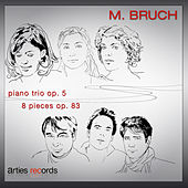 Max Bruch: Piano trio Op. 5 & 8 pieces, Op. 83 by Various Artists