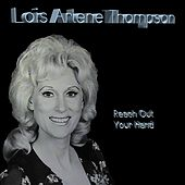 Reach out Your Hand by Lois Arlene Thompson