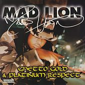Ghetto Gold, Platinum Respect by Mad Lion