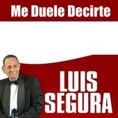 Me Duele Decirte by Luis Segura