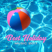 Best Holiday Music 2017 – Summer Chill Out, Disco Beach, Palma de Lounge, Chill Paradise by Today's Hits!