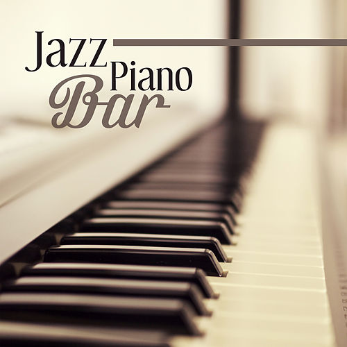 Jazz Piano Bar – Jazz Instrumental, Smooth Jazz Music, Summer 2017 by The Jazz Instrumentals