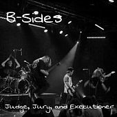 Judge, Jury, and Executioner by The B-Sides