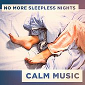 No More Sleepless Nights Calm Music by Various Artists