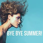 Bye Bye Summer! by Various Artists