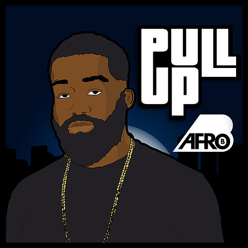 Pull Up by Afrob
