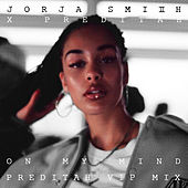 On My Mind Remix (Jorja Smith X Preditah) by Preditah