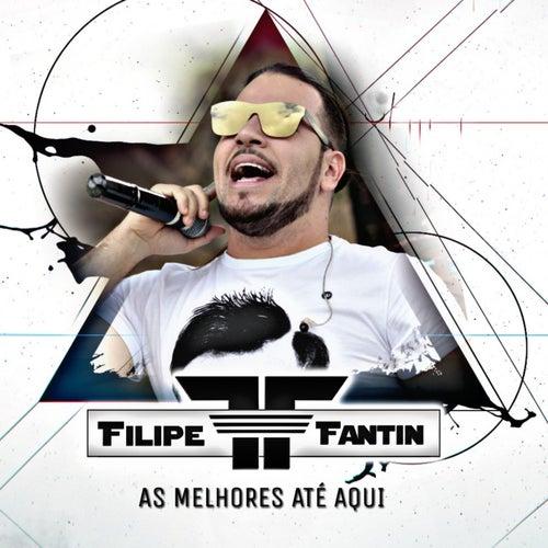 As Melhores Até Aqui de Filipe Fantin