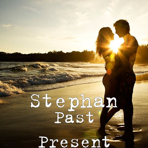 Past Present by Stephan