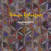 Ruminations by Tomas Rodriguez