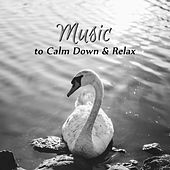 Music to Calm Down & Relax – Time to Rest, Healing Music, New Age Relaxation, Soft Sounds, Peaceful Melodies by Chinese Relaxation and Meditation