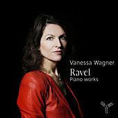 Ravel: Piano Works by Vanessa Wagner