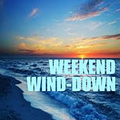 Weekend Wind-Down by Various Artists