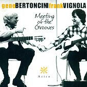 Play & Download Meeting of the Grooves by Gene Bertoncini | Napster