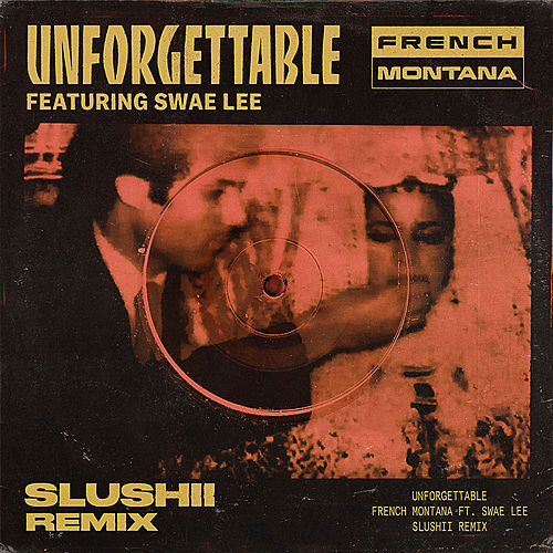 Unforgettable (Slushii Remix) de French Montana