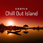 Exotic Chill Out Island – Waves of Calmness, Summertime Beats, Tropical Island Music, Chilled Vibes by Deep Lounge