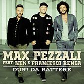 Duri da battere (feat. Nek & Francesco Renga) by Max Pezzali
