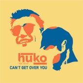Can't Get Over You de Huko