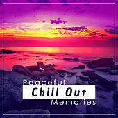 Peaceful Chill Out Memories – Calm Sounds to Relax, Chill Out 2017, Easy Listening, Stress Relief, Healing Waves by #1 Hits Now