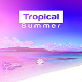 Tropical Holiday – Summer Music, Beach Party, Chill Out 2017, Lounge Tunes, Rest by #1 Hits Now