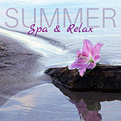 Summer Spa & Relax – New Age Music, Relax & Spa, Wellness, Rest, Zen, Hotel Music by S.P.A