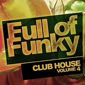 Full Of Funky, Vol.4: Club House - EP by Various Artists