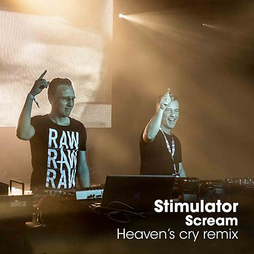 Scream (Heaven's Cry Mix) by Stimulator
