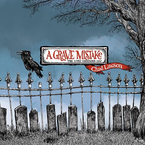 A Grave Mistake: The Lore Variations by Chad Lawson
