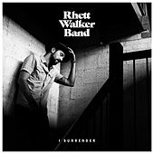 I Surrender by Rhett Walker Band
