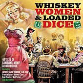 Whiskey, Women & Loaded Dice von Various Artists