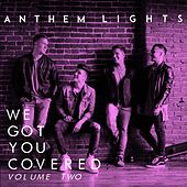 We Got You Covered, Vol. 2 by Anthem Lights