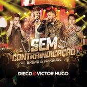 Sem Contra-Indicação by Diego & Victor Hugo