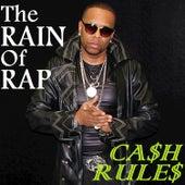 Ca$h Rule$ by The Rain of Rap