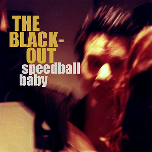Play & Download The Blackout by Speedball Baby | Napster