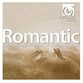 Romantic: Greatest Masterworks of the 19th Century by Various Artists