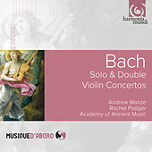 Bach: Solo & Double Violin Concertos by Andrew Manze and Academy of Ancient Music