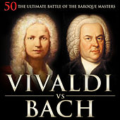 Vivaldi vs Bach: 50 the Ultimate Battle of the Baroque Masters by Various Artists