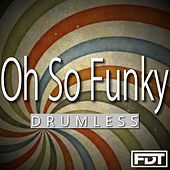 Oh so Funky Drumless by Andre Forbes