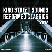 King Street Sounds Reformed Classics 2017 by Various Artists