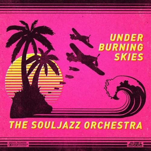 Under Burning Skies by The Souljazz Orchestra