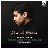 Soler: Sol de mi fortuna, Sonatas from the Morgan Library by Diego Ares