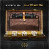 Black God White Devil by Heavy Metal Kings