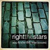 You Know the Way (Acoustic) by Right the Stars
